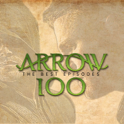 Arrow 100th Celebration: The Best Episodes to Date