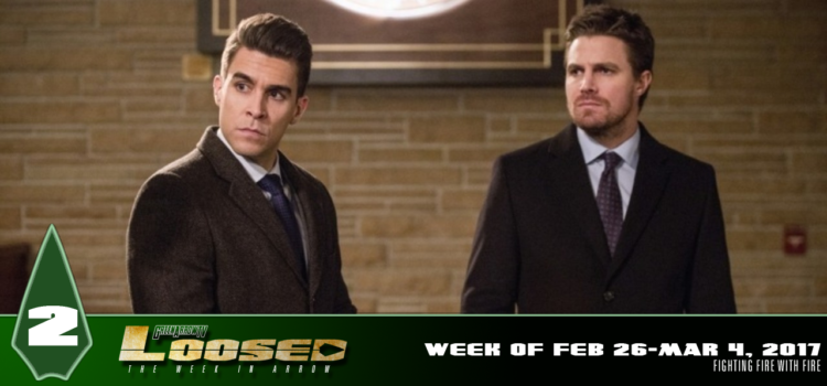 "GATV Loosed Ep. 2: Arrow ""Fighting Fire with Fire"" Review & News Recap (Week of Feb 26-Mar 4, 2017)"
